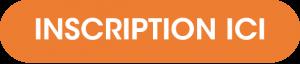 INSCRIPTION_ICI